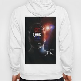 BE CAREFUL - Bringing Our Men Home Safely Hoody