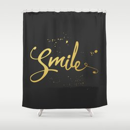 Gold Smile Quote Shower Curtain