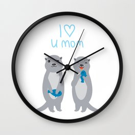 I Love You Mom. Funny grey kids otters with fish. Gift card for Mothers Day. Wall Clock