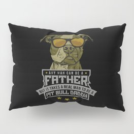 pit bull daddy Pillow Sham