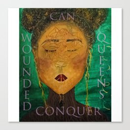 Wounded Queens Conquer Canvas Print