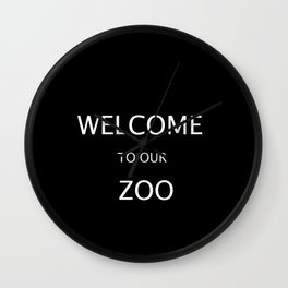 WELCOME TO OUR ZOO Wall Clock