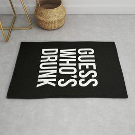 Who's Drunk Funny Quote Rug