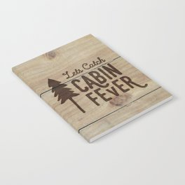Lets Catch Cabin Fever Notebook