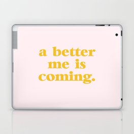 a better me is coming. Laptop & iPad Skin