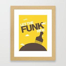 Let The Funk Ride - TMD - OB1 Framed Art Print