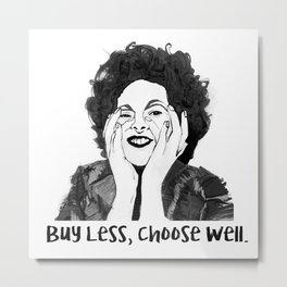 Buy Less Choose Well Metal Print