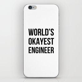 World's Okayest Engineer iPhone Skin