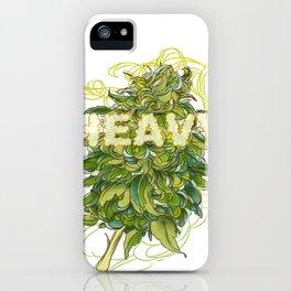 heavy iPhone Case