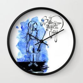 There's so much we want to Say Wall Clock