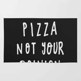 I Want Pizza Not Your Opinion - Typography Black & White Rug
