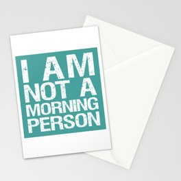 I am not a morning person - Green Stationery Cards