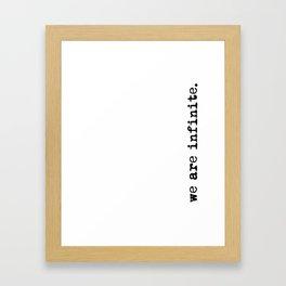 We are infinite. (Version 2, in black) Framed Art Print