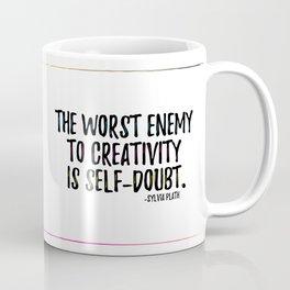 the worst enemy to creativity is self-doubt   sylvia plath Coffee Mug