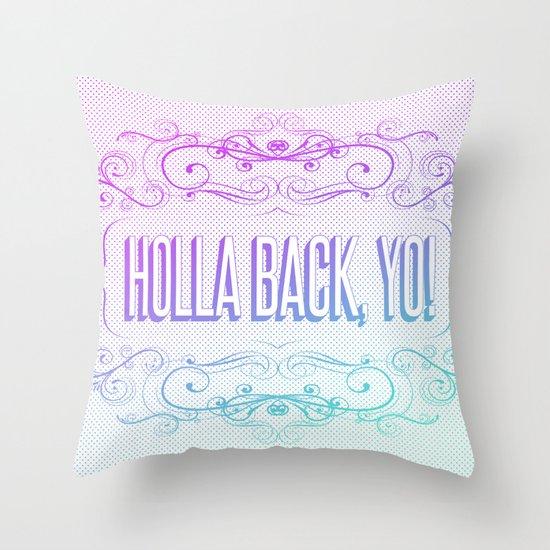 HOLLA BACK Throw Pillow
