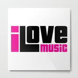 I Love Music Quote Metal Print