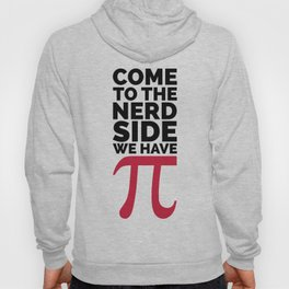 The Nerd Side - Pi Funny Quote Hoody