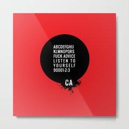 073 FUCK ADVISE LISTEN TO YOURSELF Metal Print
