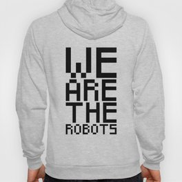 We are the robots Hoody