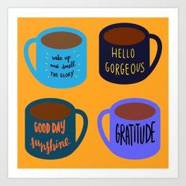 inspirational wake-up : coffee cups Art Print