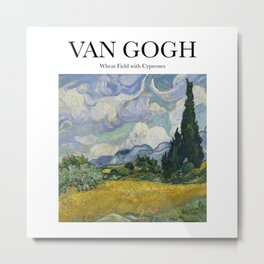 Van Gogh - Wheatfield with Cypresses Metal Print