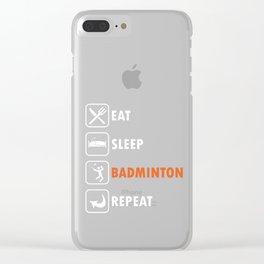 Racket Racquet Rally Serve Court Shuttlecock Eat Sleep Badminton Repeat Gift Clear iPhone Case