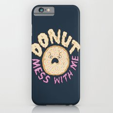 Donut Mess With Me Slim Case iPhone 6s