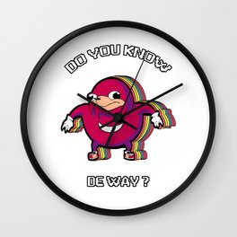 Ugandan Knuckles Knows De Way Wall Clock