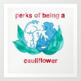 PERKS OF BEING A WALLFLOWER//I MEAN CAULIFLOWER//PUN Art Print
