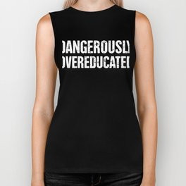 Dangerously Overeducated | PhD Biker Tank