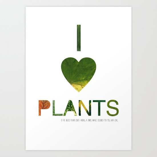 I LOVE PLANTS. Art Print