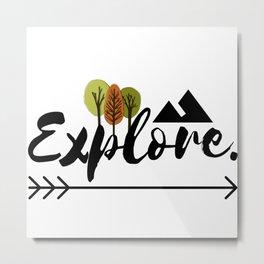 05AV01   Explore   Adventure lover   Quote   Digital Art   Artist Amiee Metal Print