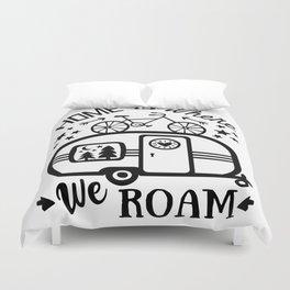 Home Is Where We Roam Rv Camper Road Trip Duvet Cover