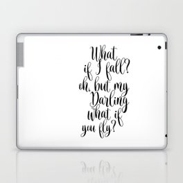 What If I Fall Oh My Darling What If You Fly Sign, Wood Sign Laptop & iPad Skin