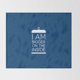I Am Bigger On The Inside Throw Blanket