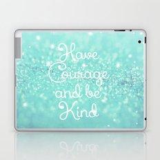 Have Courage Laptop & iPad Skin