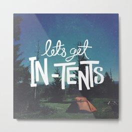 Let's Get In-Tents Metal Print