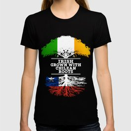 Irish Grown With Chilean Roots T-shirt