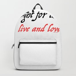 THOUGHT FOR THE DAY LIVE AND LOVE Backpack