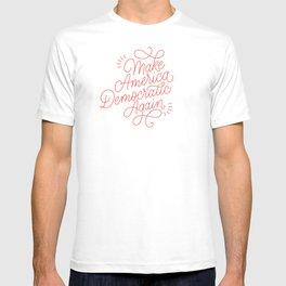 Make America Democratic Again T-shirt