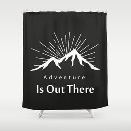 Adventure Is Out There Mountain print, Black & White Shower Curtain
