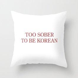 Korean Sobriety Throw Pillow