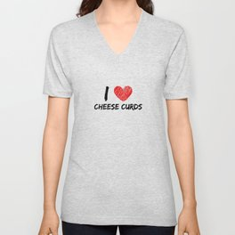 I Love Cheese Curds Unisex V-Neck