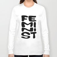 feminist Long Sleeve T-shirts featuring Feminist by Bálint Magyar