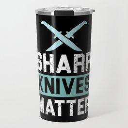 Sharp Knives Matter! - Gift Travel Mug