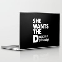 patriarchy Laptop & iPad Skins featuring She Wants the D (estruction of Patriarchy) - Black & White by CreativeAngel