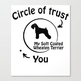 Circle of trust my Soft Coated Wheaten Terrier Canvas Print