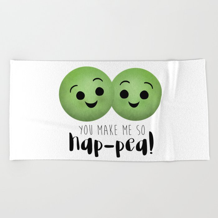 You Make Me So Hap Pea Beach Towel