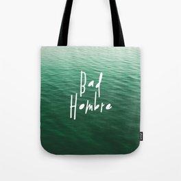 Proud Bad Hombre Tote Bag