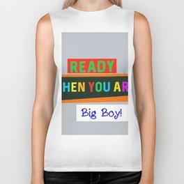 Ready When You Are Big Boy! Biker Tank